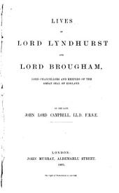 Lives of Lord Lyndhurst and Lord Brougham: Lord Chancellors and Keepers of the Great Seal of England, Volume 8