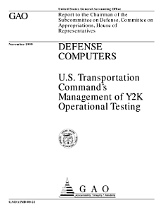 Defense computers U S  Transportation Command s management of Y2K operational testing   report to the Chairman of the Subcommittee on Defense  Committee on Appropriations  House of Representatives PDF