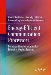 Energy-Efficient Communication Processors: Design and Implementation for Emerging Wireless Systems