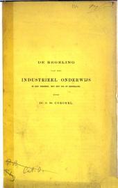 De regeling van het industrieel onderwijs in den vreemde, met het oog op Nederland: Volume 1