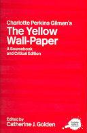 Charlotte Perkins Gilman s The Yellow Wall paper PDF