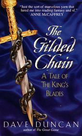 Gilded Chain: A Tale Of The King's Blades