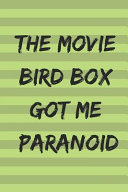 The Movie Bird Box Got Me Paranoid Book