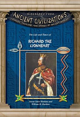 The Life and Times of Richard the Lionheart PDF