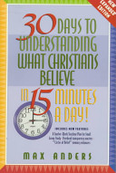 Thirty Days to Understanding what Christians Believe in 15 Minutes a Day PDF