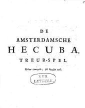 De Amsterdamsche Hecuba. Treur-spel