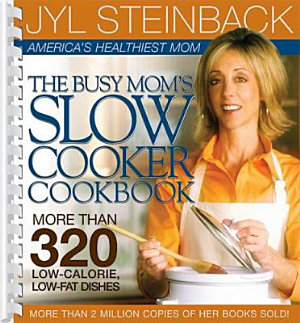 The Busy Mom s Slow Cooker Cookbook PDF