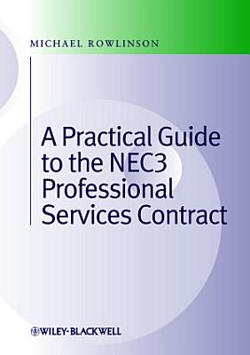 Practical Guide to the NEC3 Professional Services Contract PDF