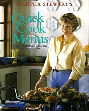 Martha Stewart s Quick Cook Menus