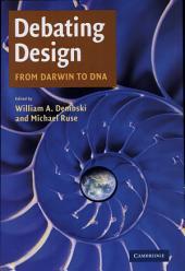Debating Design: From Darwin to DNA