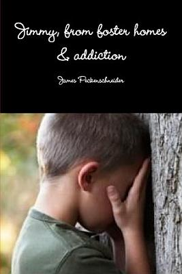 Jimmy  from foster homes   addiction to recovery PDF