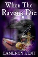 Download When the Ravens Die Book