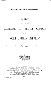 Papers Relating to the Complaints of British Subjects in the South African Republic...
