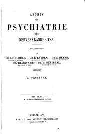 Archiv für Psychiatrie und Nervenkrankheiten: Band 7