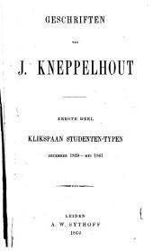 Geschriften van J. Kneppelhout: Studenten-typen : december 1839 - mei 1841 / Klikspaan. Dl. 1