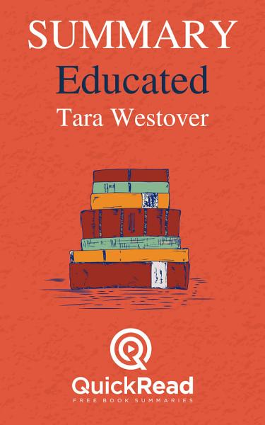 Download Summary of  Educated  By Tara Westover   Free book by QuickRead com Book