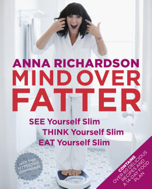 Mind Over Fatter  See Yourself Slim  Think Yourself Slim  Eat Yourself Slim
