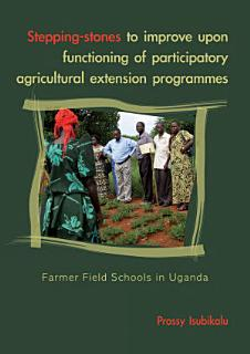 Stepping stones to improve upon functioning of participatory agricultural extension programs Book