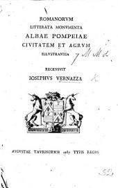 Romanorum Litterata Monumenta, Albae Pompeiae civitatem et agrum illustrantia. Recensuit J. V. (Inscriptiones a Berardenco servatæ.).
