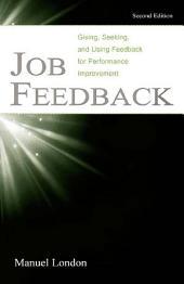 Job Feedback: Giving, Seeking, and Using Feedback for Performance Improvement, Edition 2