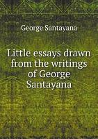 Little essays drawn from the writings of George Santayana PDF
