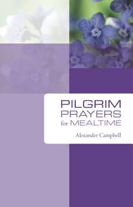 Pilgrim Prayers for Mealtime