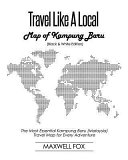 Travel Like a Local - Map of Kampung Baru (Black and White Edition): The Most Essential Kampung Baru (Malaysia) Travel Map for Every Adventure