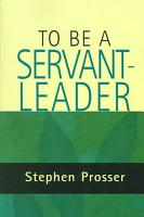 To Be a Servant Leader PDF
