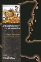 Archaeometallurgy in Mesoamerica PDF