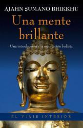 Una mente brillante: Una introducción a la meditación budista