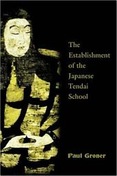 Saicho: The Establishment of the Japanese Tendai School : with a New Preface
