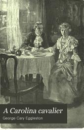 A Carolina Cavalier: A Romance of the American Revolution