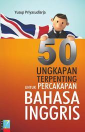 50 Ungkapan Terpenting Untuk Percakapan Bahasa Inggris