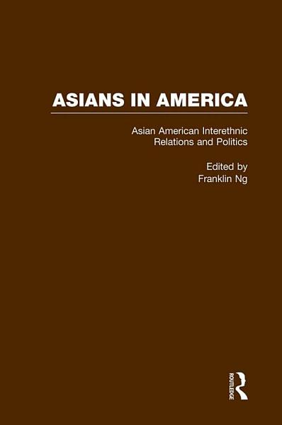 Asian American Interethnic Relations And Politics