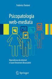 Psicopatologia web-mediata: Dipendenza da internet e nuovi fenomeni dissociativi