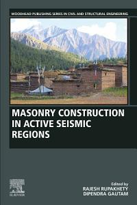 Masonry Construction in Active Seismic Regions