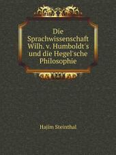 Die Sprachwissenschaft Wilh. v. Humboldt's und die Hegel'sche Philosophie