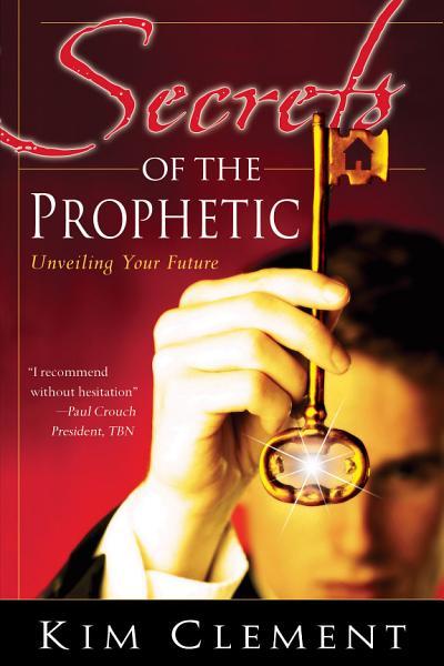 Download Secrets of the Prophetic Book