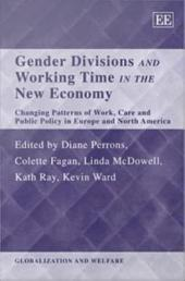 Gender Divisions and Working Time in the New Economy: Changing Patterns of Work, Care and Public Policy in Europe and North America