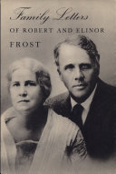Family Letters of Robert and Elinor Frost PDF