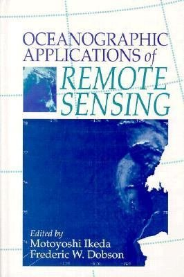 Oceanographic Applications of Remote Sensing PDF