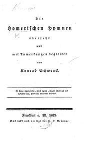 Die Homerischen Hymnen übersetzt, und mit Anmerkungen begleitet von Konrad Schwenck