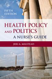 Health Policy and Politics: Edition 5
