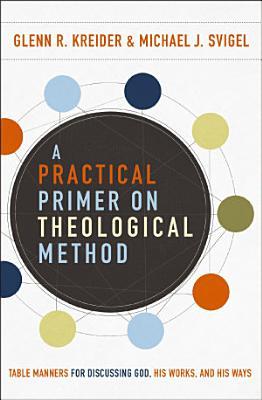 A Practical Primer on Theological Method PDF