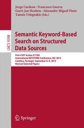 Semantic Keyword-based Search on Structured Data Sources: First COST Action IC1302 International KEYSTONE Conference, IKC 2015, Coimbra, Portugal, September 8-9, 2015. Revised Selected Papers