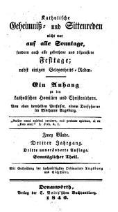 Katholische Geheimniß- und Sittenreden auf alle Sonn- und Festtage: nebst einer Primiz-, Hochzeit- und Leichenrede. Sonntäglicher Theil, Teil 1