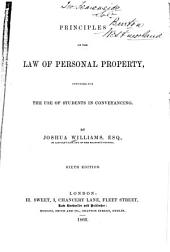 Principles of the Law of Personal Property Intended for the Use of Students in Conveyancing