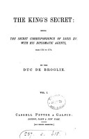 The king s secret  the secret correspondence of Louis xv  with his diplomatic agents PDF