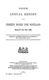 Annual Report of the Fishery Board for Scotland for the Year Ended: Volume 5, Part 1886