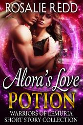 Alora's Love Potion: A Warriors of Lemuria Short Story Collection